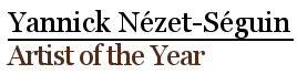 Artist of the Year - Yannick Nézet-Séguin