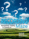 The Recording Maze: Navigating, Coping & Cashing In