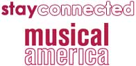 stay connected with Musical America.